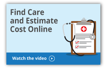 Find Care and Estimate Cost Online
